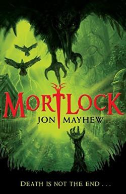 Buch 1 von 4 der Mortlock Reihe von Jon Mayhew.