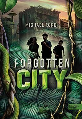 Buch 1 von 2 der Forgotten City Reihe von Michael Ford.