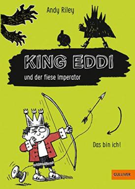 Band 1 von 5 der King Eddi Reihe von Andy Riley.