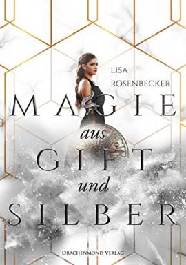 Teil 1 von 2 der Magie Reihe von Lisa Rosenbecker.