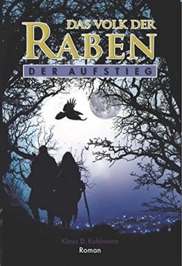 Buch 1 von 2 der Das Volk der Raben Reihe von Klaus D. Kuhlmann.