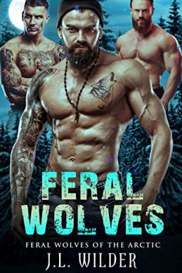 Teil 1 von 3 der Feral Wolves of the Arctic Reihe von J. L. Wilder.
