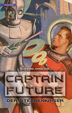 Teil 1 von 21 der Captain Future Reihe von Edmond Hamilton u.a..