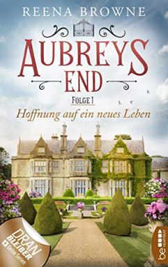 Buch 1 von 6 der Aubreys End / Das Herrenhaus in den Midlands Reihe von Reena Browne.