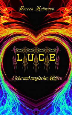 Band 1 von 3 der Luce / Civitas Lux Saga Reihe von Doreen Hallmann.