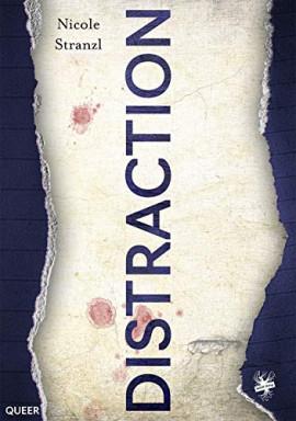 Buch 1 von 3 der Distraction Reihe von Nicole Stranzl.