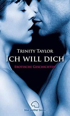 Teil 1 von 7 der Ich will dich Reihe von Trinity Taylor.