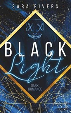 Buch 1 von 2 der Blacklight Reihe von Sara Rivers.