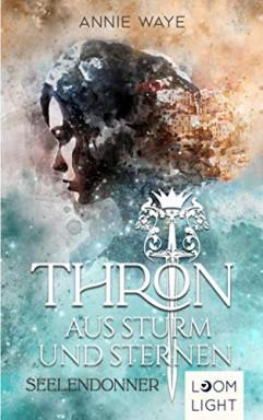 Band 1 von 2 der Thron aus Sturm und Sternen Reihe von Annie Waye.