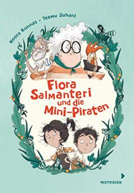 Teil 1 von 3 der Flora Salmanteri Reihe von Noora Kunnas.