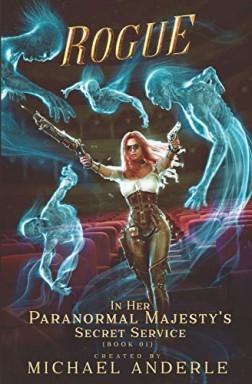 Band 1 von 9 der In Her Paranormal Majesty's Secret Service Reihe von Michael Anderle u.a..