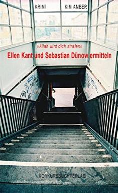 Band 1 von 2 der Ellen Kant und Sebastian Dünow Reihe von Kim Amber.
