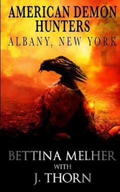 Band 1 von 8 der American Demon Hunters Reihe von Bettina Melher u.a..