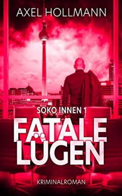 Buch 1 von 2 der Kommissar Carl Rau / Soko Innen Reihe von Axel Hollmann.