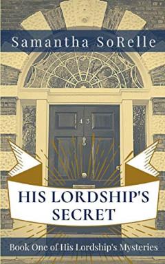 Buch 1 von 2 der His Lordship's Mysteries Reihe von Samantha SoRelle.