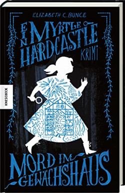 Band 1 von 3 der Myrtle Hardcastle Reihe von Elizabeth C. Bunce.