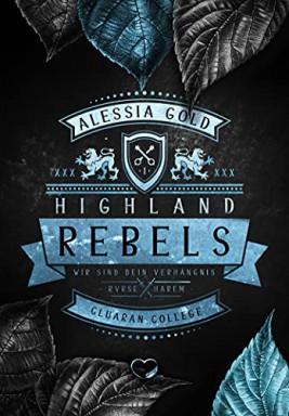 Teil 1 von 3 der Highland Rebels Reihe von Alessia Gold.