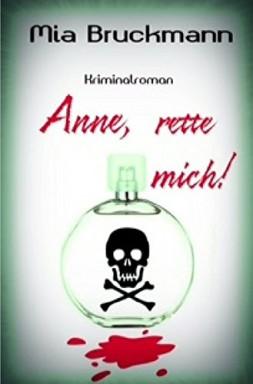 Teil 1 von 2 der Kommissarin Anne von Hohenstedt Reihe von Mia Bruckmann.