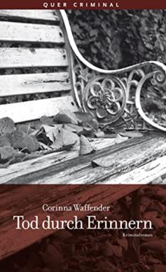 Buch 1 von 4 der Kommissarin Inge Nowaks Reihe von Corinna Waffender.