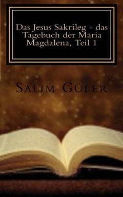 Band 1 von 2 der Jesus Sakrileg Reihe von Salim Güler.
