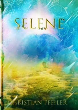 Buch 1 von 2 der Selene Reihe von Christian Pfeiler.